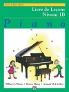 Alfred's Basic Piano Course Lesson Book, Bk 1b: French Language Edition - Willard A. Palmer, Morton Manus, Amanda Lethco