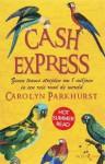 Cash Express : zeven teams strijden om 1 miljoen in een reis rond de wereld - Carolyn Parkhurst, Maya Denneman