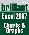 Brilliant Microsoft Excel 2007 Charts And Graphs (Brilliant Excel Solutions) - Bill Jelen, Michael Alexander