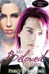 My Beloved Demon (My Beloved Series, Book One) - Perci T. Brooks