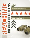 Reaching Unchurched Teens - Rick Bundschuh