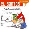 """El Santos 7: Forjadores de La Patria - Jis, José Ignacio Solorzano """"Jis"""""""