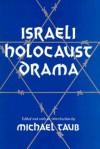 Israeli Holocaust Drama - Michael Taub