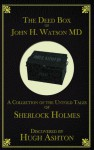 The Deed Box of John H. Watson MD - Hugh Ashton