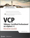 Vcp Vmware Certified Professional on Vsphere 4 Review Guide: (Exam Vcp-410) - Brian Perry, Chris Huss, Jeantet Fields, Troy McMillan