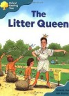 The Litter Queen (Oxford Reading Tree: Stage 9: Storybooks, Magic Key) - Roderick Hunt, Alex Brychta