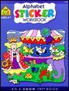 Alphabet Sticker Workbook - School Zone Publishing Company, Sara Schwartz, Jennifer Harris, Kathy Hacker