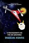 O Restaurante no Fim do Universo - Douglas Adams, Carlos Irineu da Costa