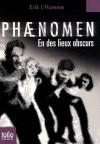 Phaenomen, Tome 3 : En des lieux obscurs (Poche) - Erik L'Homme