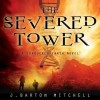 The Severed Tower: A Conquered Earth Novel - J. Barton Mitchell