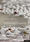 Explaining Creativity: The Science of Human Innovation - R. Keith Sawyer