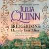 The Bridgertons: Happily Ever After - Robin Sachs, Julia Quinn