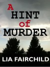 A Hint of Murder - Lia Fairchild