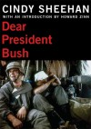 Dear President Bush - Cindy Sheehan, Howard Zinn