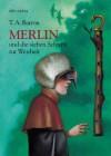 Merlin und die sieben Schritte zur Weisheit (Merlin-Saga, #2) - T.A. Barron