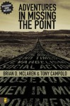 Adventures in Missing the Point: How the Culture-Controlled Church Neutered the Gospel - Brian D. McLaren, Tony Campolo