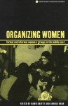 Organizing Women: Formal and Informal Women's Groups in the Middle East - Dawn Chatty, Annika Rabo