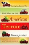 American Terroir: Savoring the Flavors of Our Woods, Waters, and Fields - Rowan Jacobsen