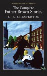 The Complete Father Brown Stories - G.K. Chesterton
