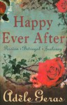 Happy Ever After: 3 book bind-up - Adèle Geras