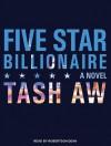 Five Star Billionaire - Tash Aw, Robertson Dean