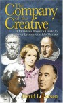 The Company of the Creative: A Christian Reader's Guide to Great Literature and Its Themes - David L. Larsen