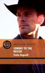 Cowboy to the Rescue (Mills & Boon Cherish) (Men of the West - Book 15) - Stella Bagwell