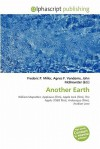 Another Earth - Frederic P. Miller, Agnes F. Vandome, John McBrewster
