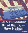 The U.S. Constitution, Bill of Rights, and a New Nation - Steven Otfinoski