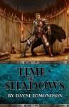 Time of Shadows - Dayne Edmondson, Athena Bedford, Jennifer Ingman