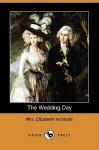 The Wedding Day (Dodo Press) - Elizabeth Inchbald