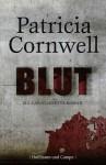Blut: Ein Kay-Scarpetta-Roman (German Edition) - Patricia Cornwell, Karin Dufner
