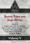Bardic Tales and Sage Advice (Volume V) - Craig Comer, Julie Ann Dawson, Jamie Lackey, David Lawrence, Viktor Kowalski, Viktor James Night, Lynn Veach Sadler, Chad Strong, George S. Walker