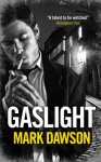 Gaslight - Mark Dawson