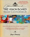 The Vision Board: The Secret to an Extraordinary Life - Joyce Schwarz
