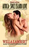 Africa: Spice Island Love - Willa Lambert