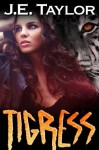 Tigress (Night Hawk Series) - J.E. Taylor
