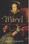 Mary I: England's Catholic Queen - John Edwards