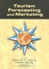 Tourism Forecasting and Marketing - Kevin Kai Fai Wong, Haiyan Song