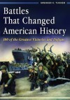Battles That Changed American History: 100 of the Greatest Victories and Defeats - Spencer C. Tucker