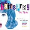 Hairspray: The Roots - Mark O'Donnell, Thomas Meehan, Marc Shaiman, Scott Wittman, John Waters