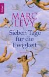 Sieben Tage für die Ewigkeit / Wo bist du? - Marc Levy