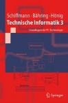 Technische Informatik 3: Personal Computer - Aufbau und Funktion - Wolfram Schiffmann, Helmut Bahring, Udo Honig