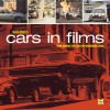 Cars in Films: Great Moments from Post-War International Cinema - Martin Buckley