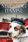 Sea Dog Bamse: World War II Canine Hero - Angus Whitson, Andrew Orr
