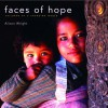 Faces of Hope: Children of a Changing World - Alison Wright, Marian Wright Edelman