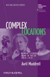 Complex Locations: Women's Geographical Work in the UK 1850-1970 (RGS-IBG Book Series) - Avril Maddrell