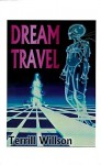 Dream Travel - Terrill Willson