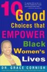 10 Good Choices That Empower Black Women's Lives - Grace Cornish
