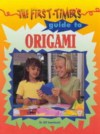 First-Timer's Guide to Origami - Jill Smolinski